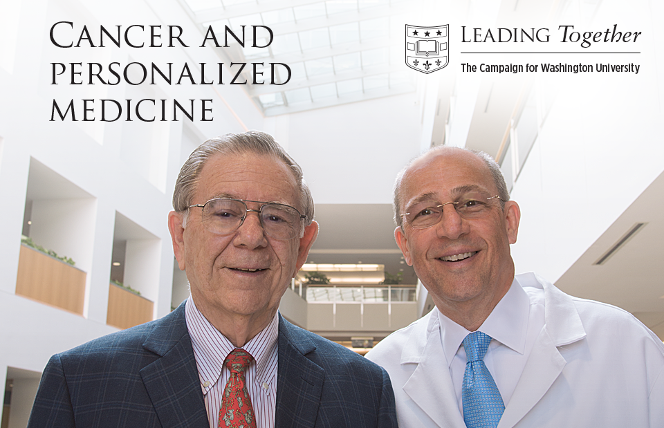 "Alvin J. Siteman, left, had an extraordinary vision: Create an ""institution of world-class cancer research, combined with compassionate cancer care, to provide longer life and lasting hope for generations to come."" Such partnerships are led by Timothy J. Eberlein, MD, director of the Siteman Cancer Center, the Spencer T. and Ann W. Olin Distinguished Professor and chair of the Department of Surgery at the School of Medicine."